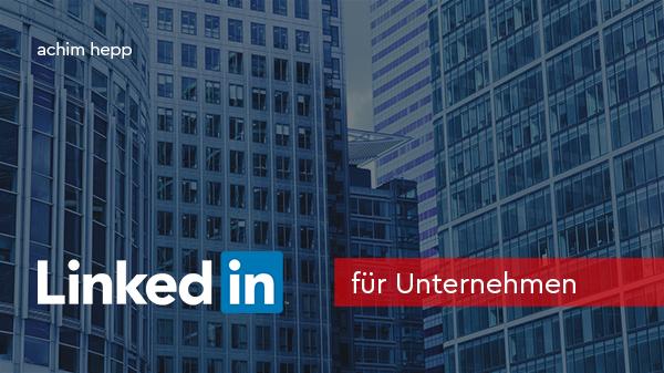 Vortrag: LinkedIn für Unternehmen