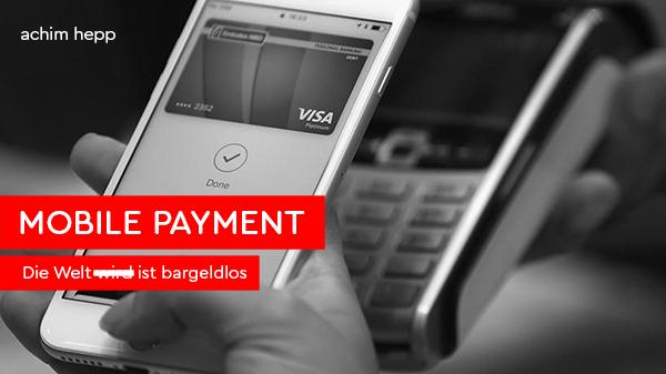 Vortrag: Mobile Payment | Die Welt wird bzw. ist bargeldlos