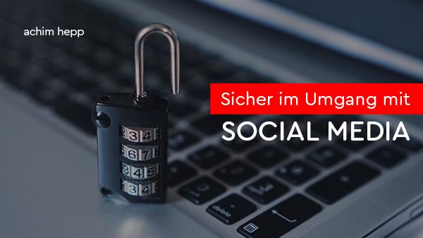 Vortrag: Sicher im Umgang mit Social Media